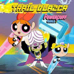 Powerpuff Girls: Trail Blazer